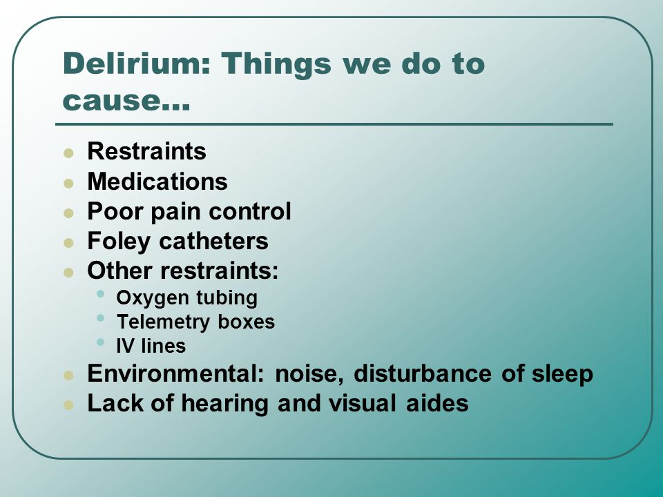 Delirium: Things we do to cause…