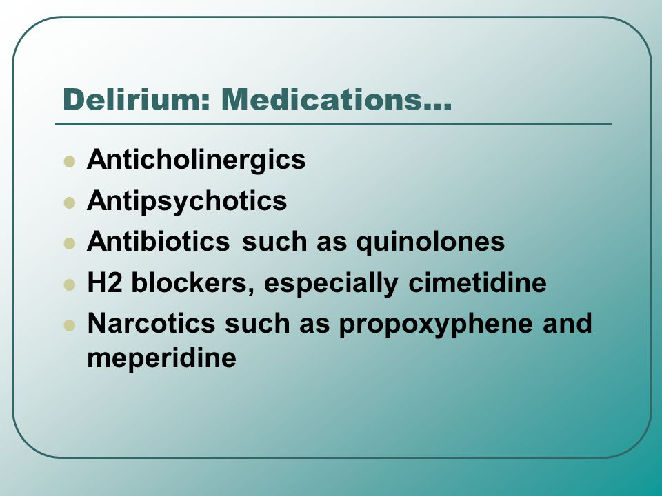 Delirium: Medications…