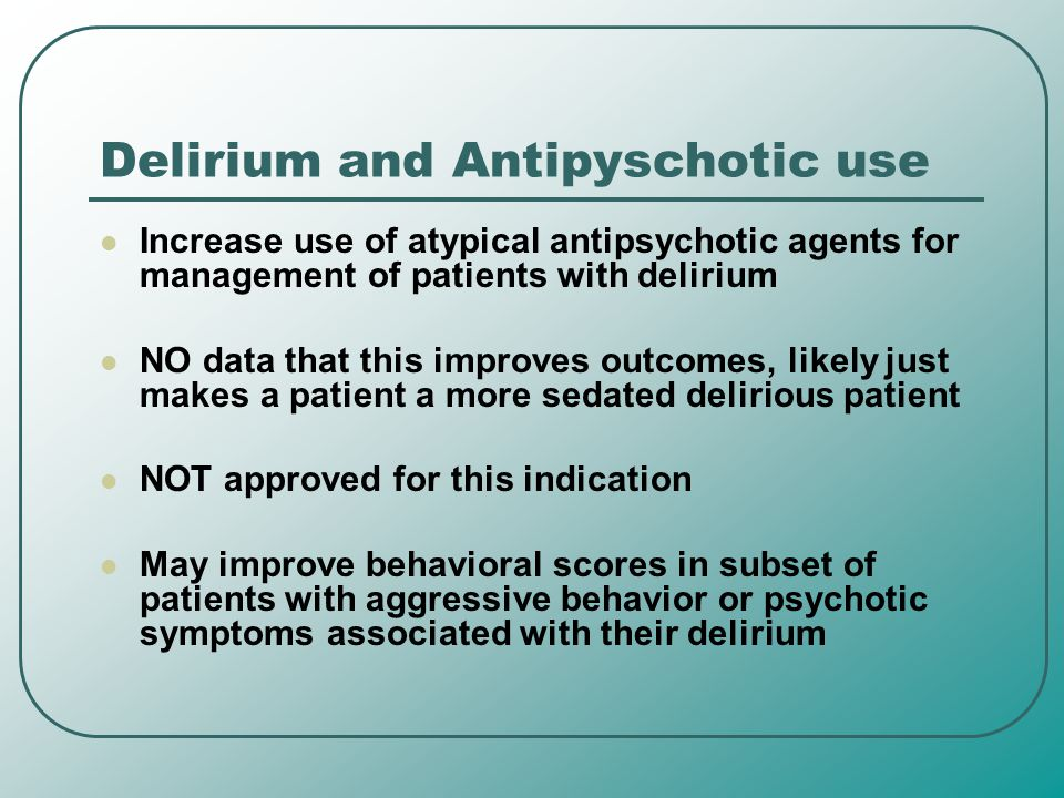 Delirium and Antipyschotic use