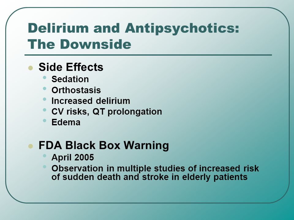 Delirium and Antipsychotics: The Downside