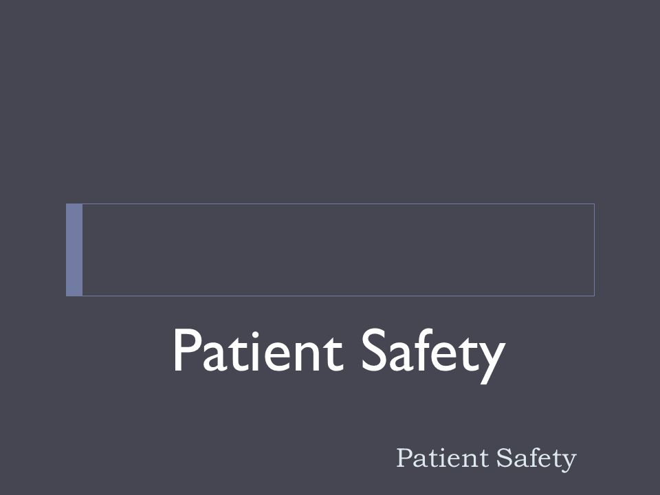 Patient Safety Patient Safety
