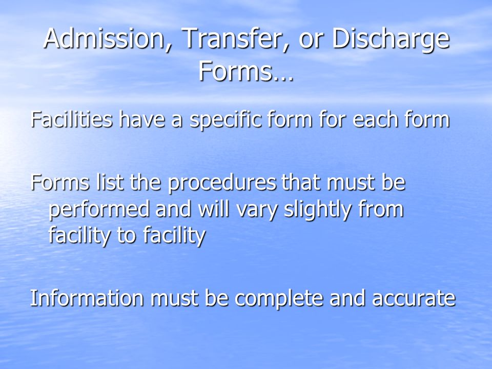 Admission, Transfer, or Discharge Forms…