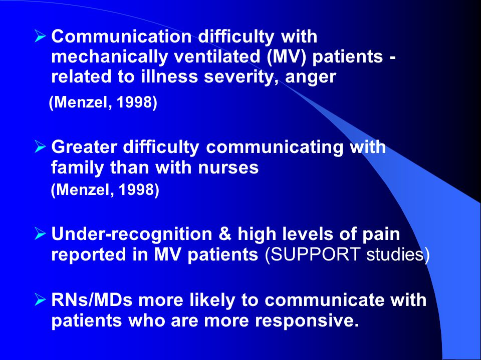 Communication difficulty with mechanically ventilated (MV) patients - related to illness severity, anger