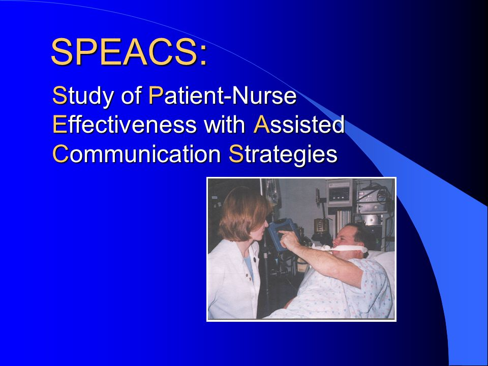 SPEACS: Study of Patient-Nurse Effectiveness with Assisted Communication Strategies