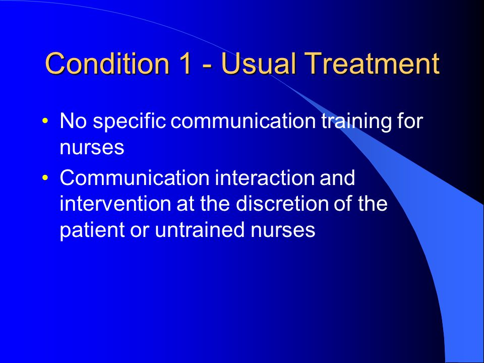 Condition 1 - Usual Treatment