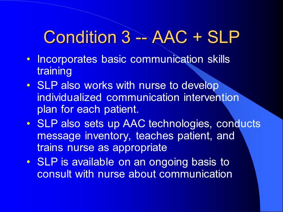 Condition 3 -- AAC + SLP Incorporates basic communication skills training.