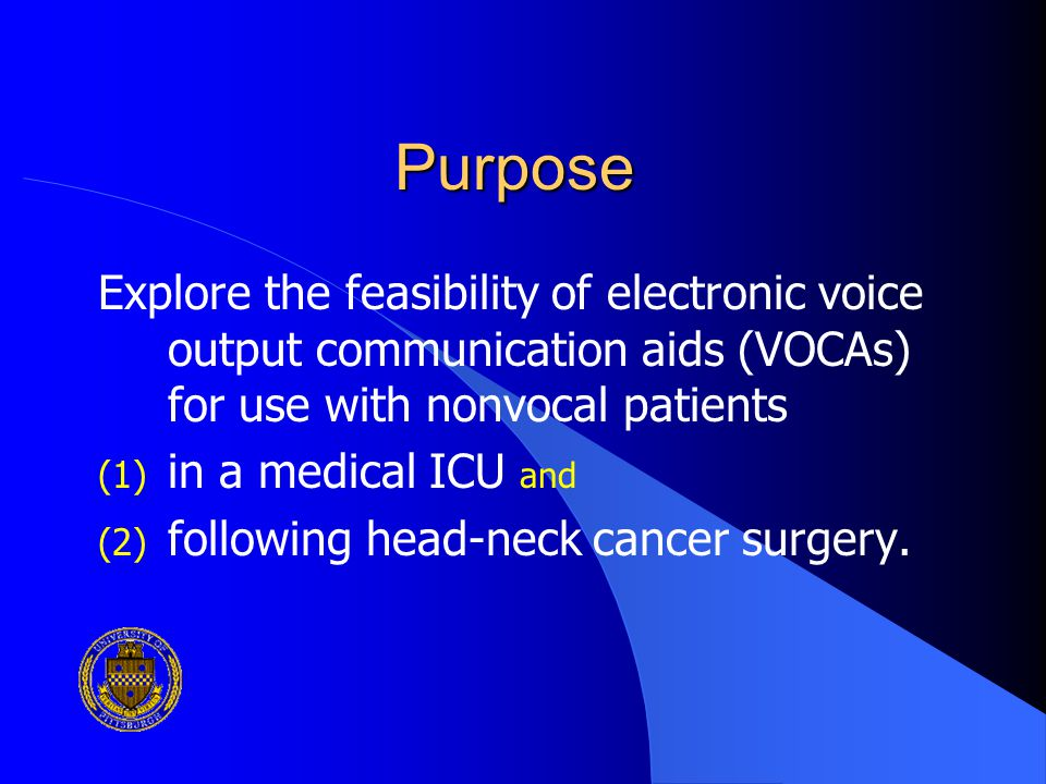 Purpose Explore the feasibility of electronic voice output communication aids (VOCAs) for use with nonvocal patients.