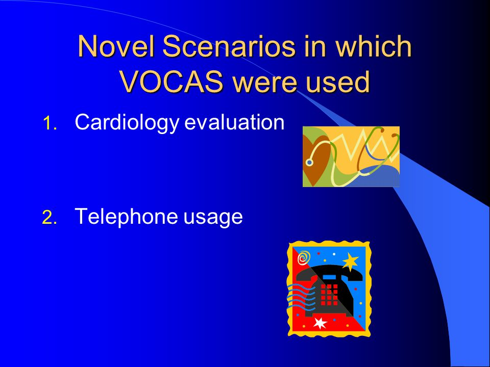 Novel Scenarios in which VOCAS were used