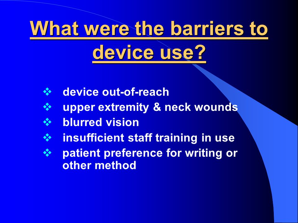 What were the barriers to device use