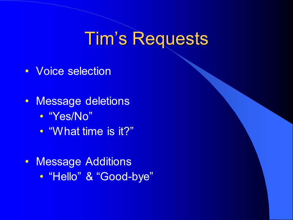 Tim's Requests Voice selection Message deletions Yes/No