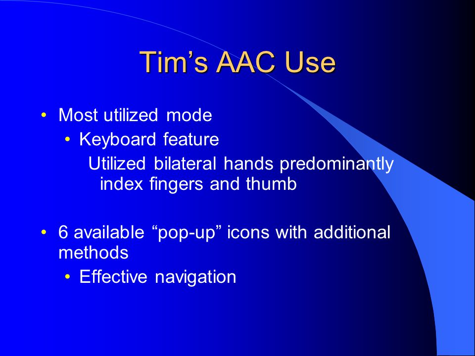 Tim's AAC Use Most utilized mode Keyboard feature