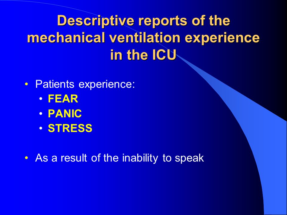 Descriptive reports of the mechanical ventilation experience in the ICU