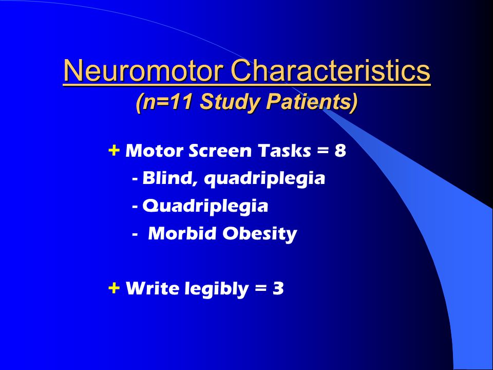 Neuromotor Characteristics (n=11 Study Patients)
