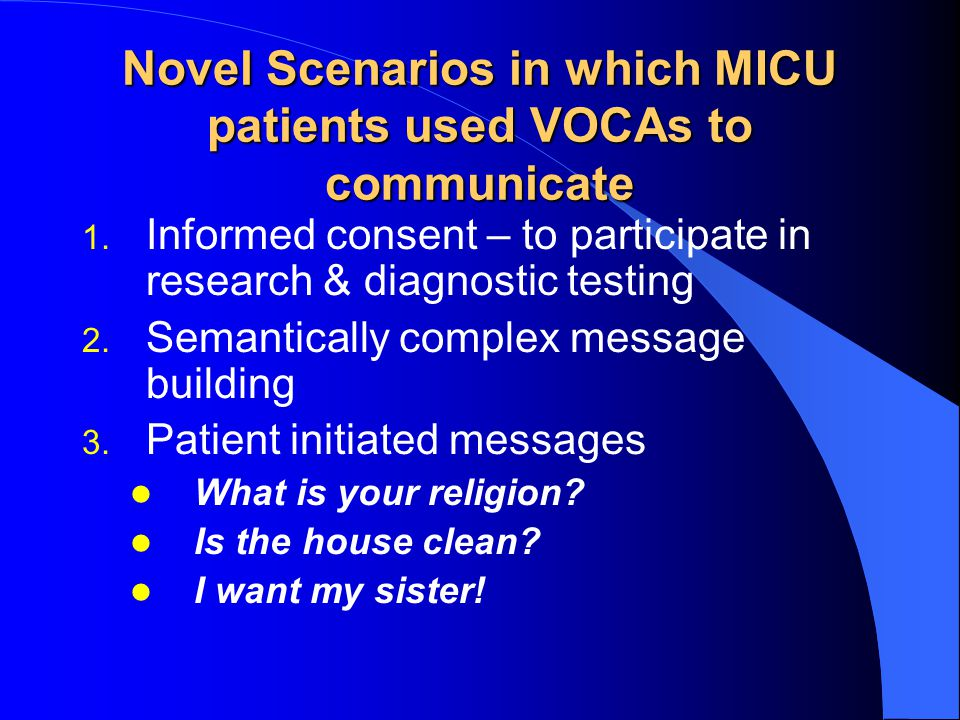 Novel Scenarios in which MICU patients used VOCAs to communicate