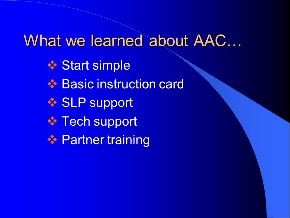 What we learned about AAC…