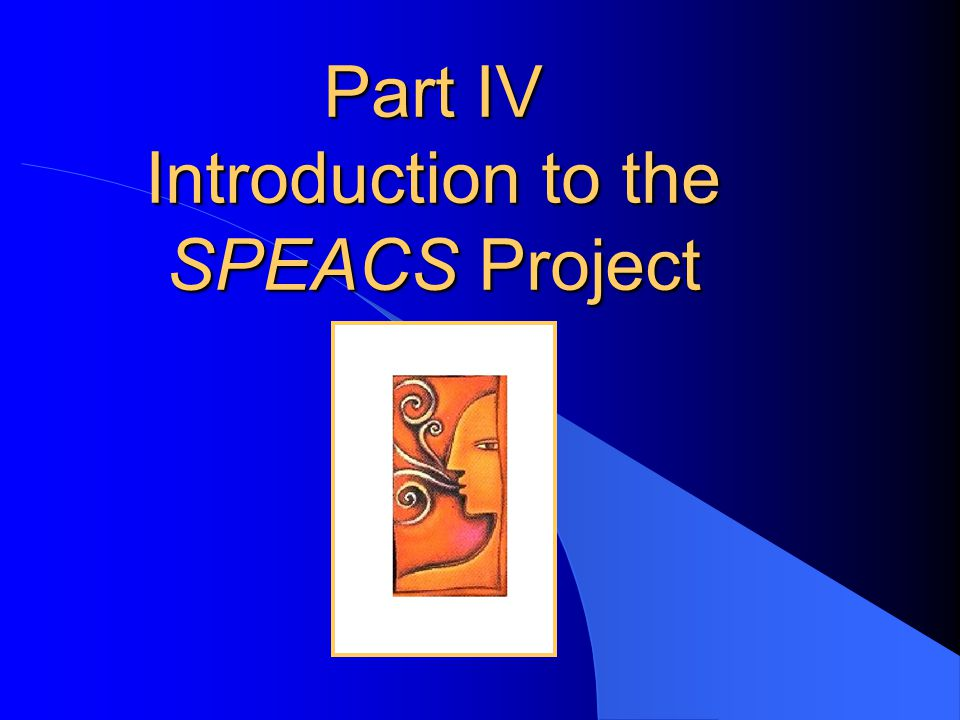 Part IV Introduction to the SPEACS Project