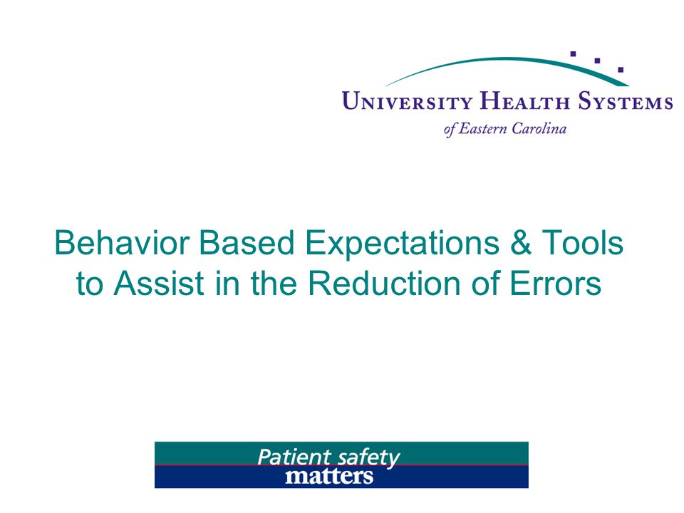Behavior Based Expectations & Tools to Assist in the Reduction of Errors