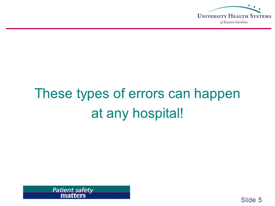 These types of errors can happen at any hospital!
