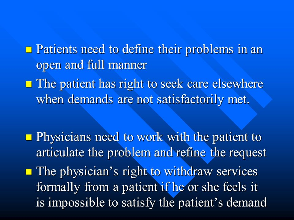 Patients need to define their problems in an open and full manner