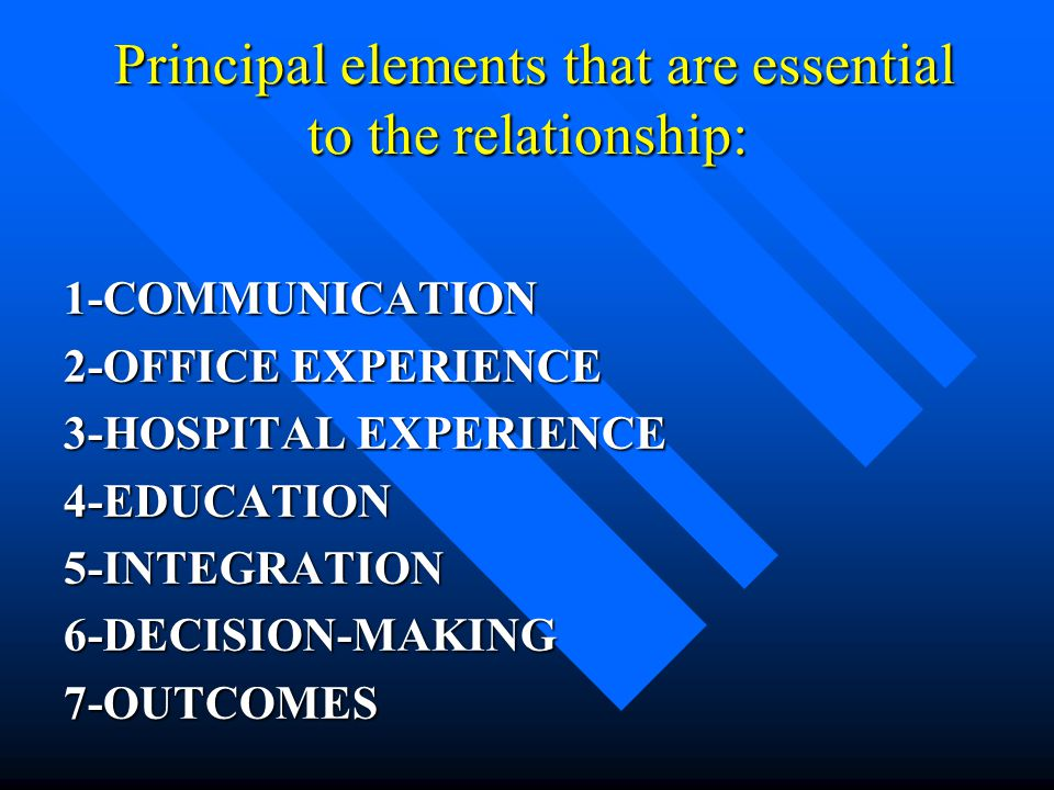 Principal elements that are essential to the relationship: