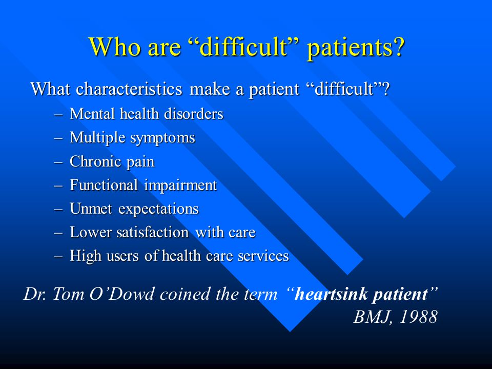 Who are difficult patients