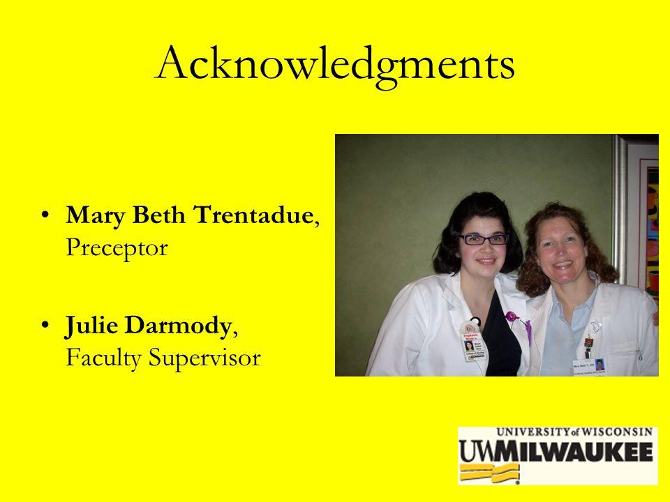 Acknowledgments Mary Beth Trentadue, Preceptor
