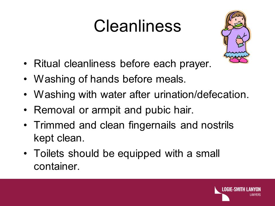 Cleanliness Ritual cleanliness before each prayer.