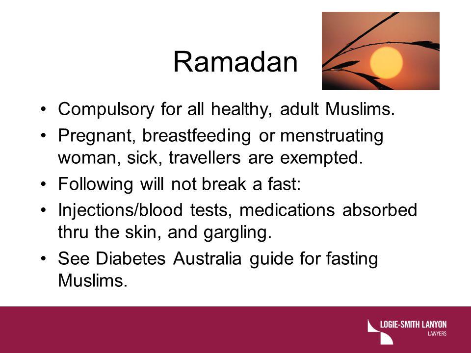 Ramadan Compulsory for all healthy, adult Muslims.