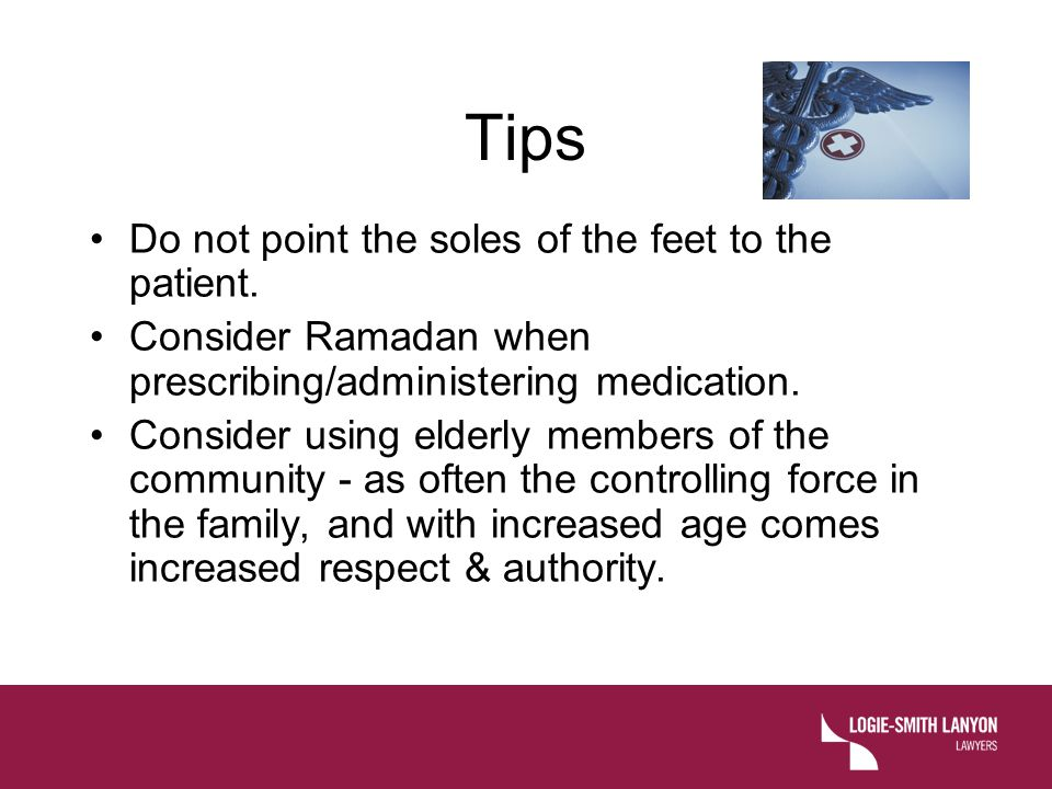 Tips Do not point the soles of the feet to the patient.
