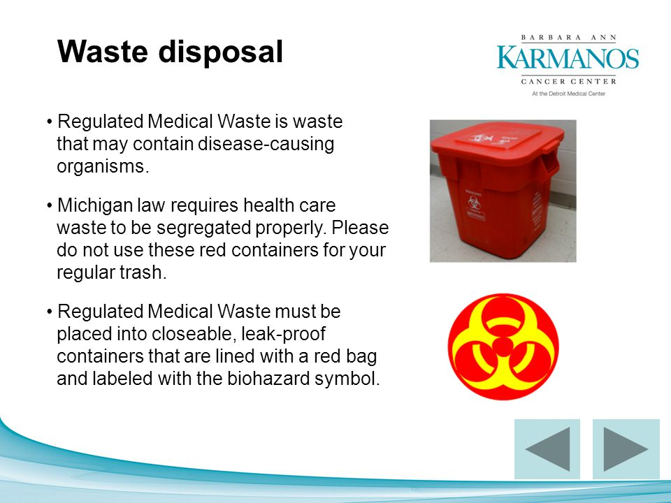 Waste disposal Regulated Medical Waste is waste