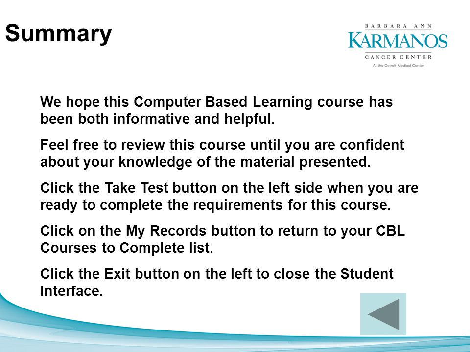 Summary We hope this Computer Based Learning course has been both informative and helpful.