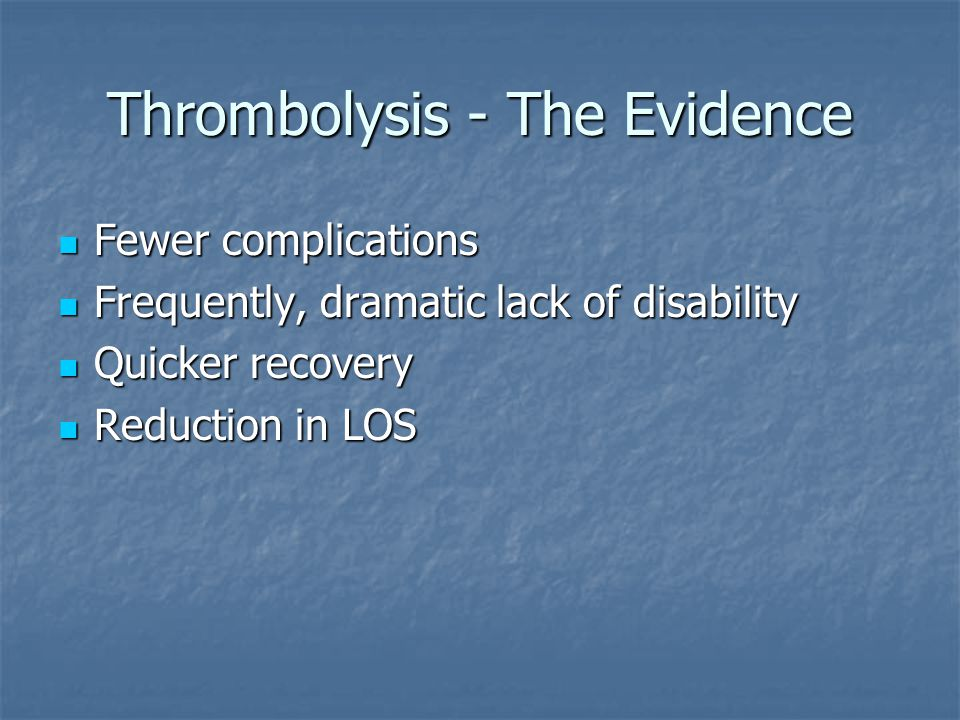 Thrombolysis - The Evidence