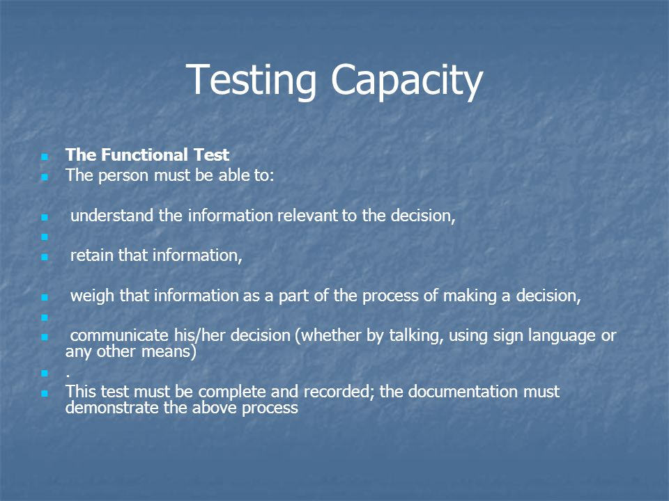 Testing Capacity The Functional Test The person must be able to: