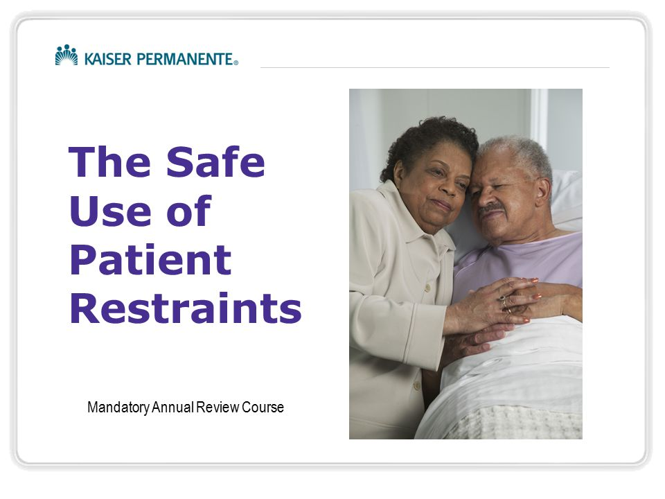 The Safe Use of Patient Restraints