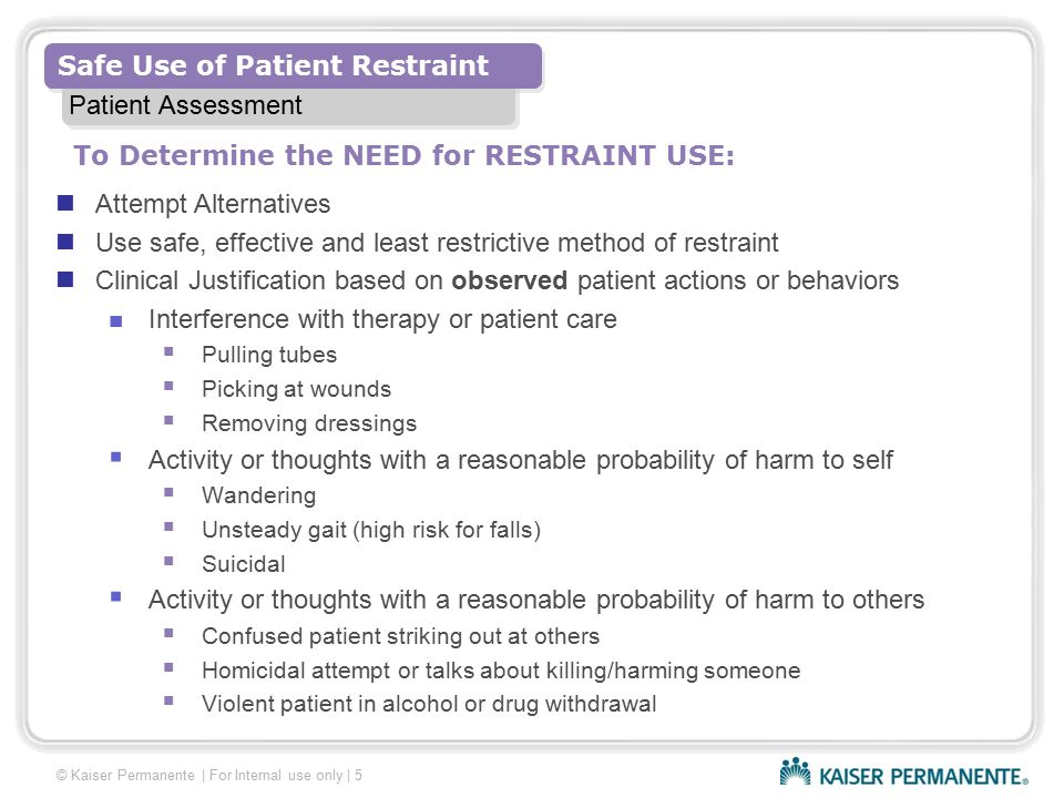 To Determine the NEED for RESTRAINT USE: