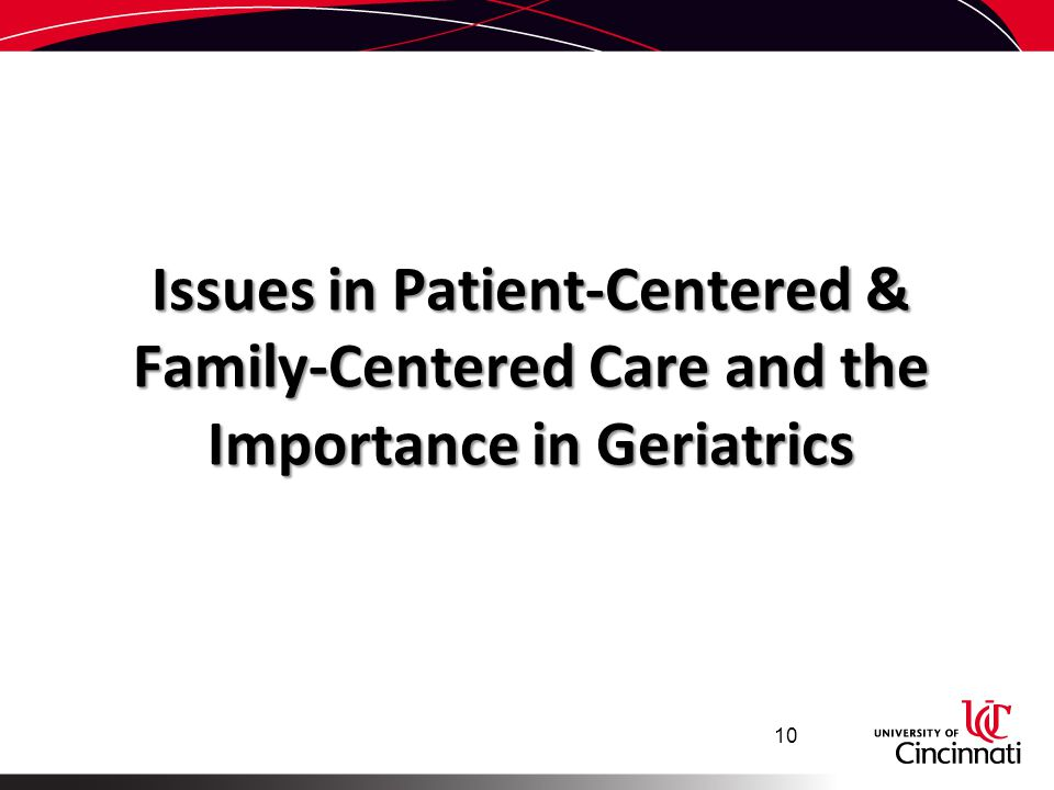 Issues in Patient-Centered & Family-Centered Care and the Importance in Geriatrics