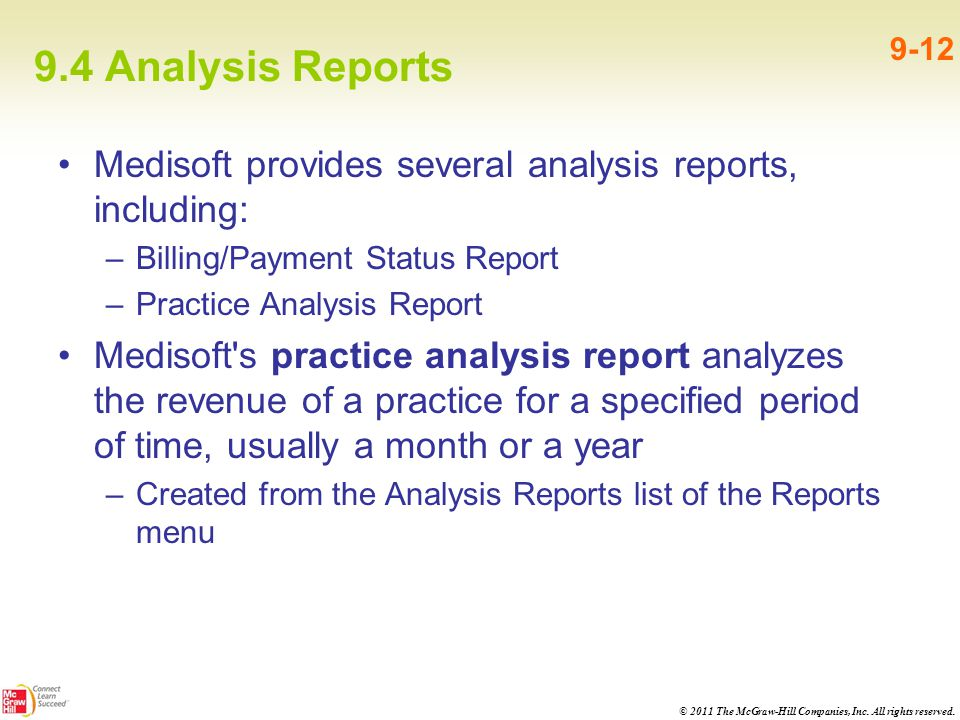 9.4 Analysis Reports 9-12. Medisoft provides several analysis reports, including: Billing/Payment Status Report.