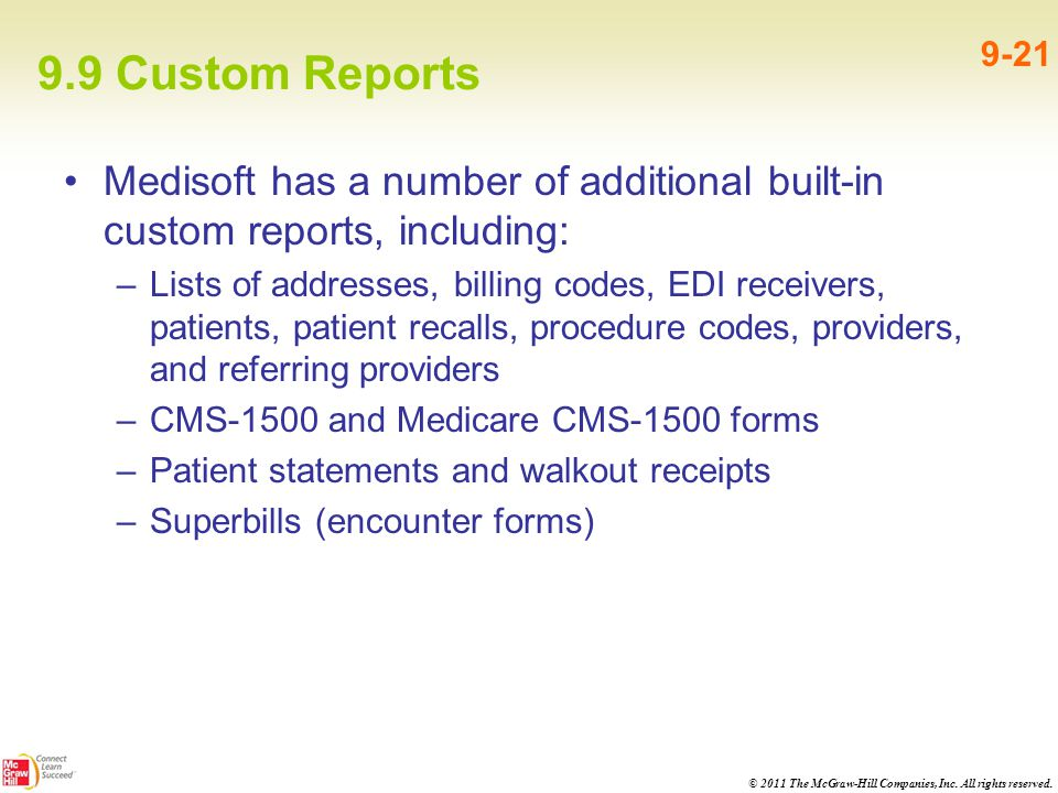 9.9 Custom Reports 9-21. Medisoft has a number of additional built-in custom reports, including: