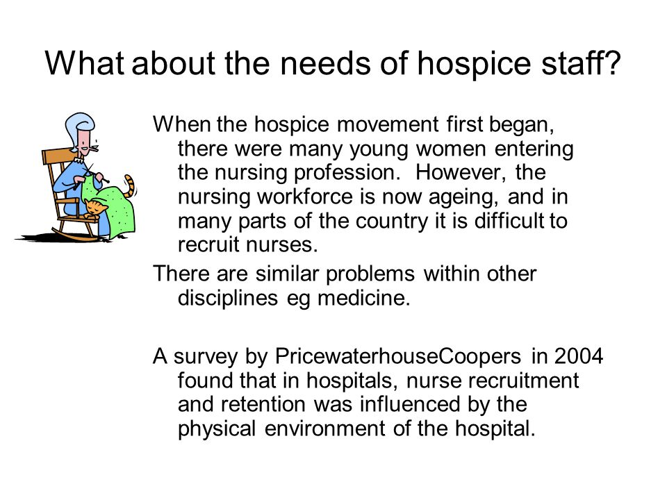 What about the needs of hospice staff