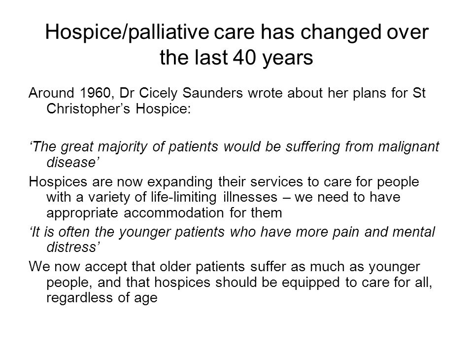 Hospice/palliative care has changed over the last 40 years