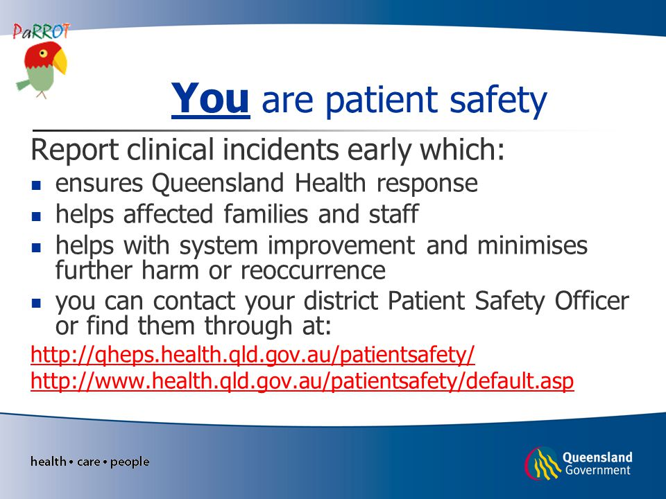 You are patient safety Report clinical incidents early which: