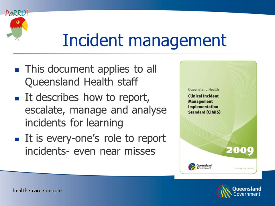 Incident management This document applies to all Queensland Health staff.