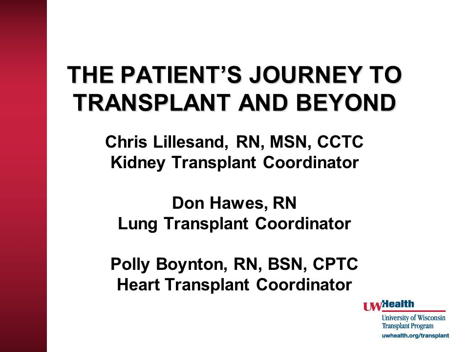 THE PATIENT'S JOURNEY TO TRANSPLANT AND BEYOND