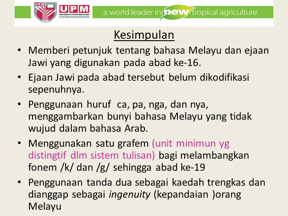 Kesimpulan Memberi petunjuk tentang bahasa Melayu dan ejaan Jawi yang digunakan pada abad ke-16.