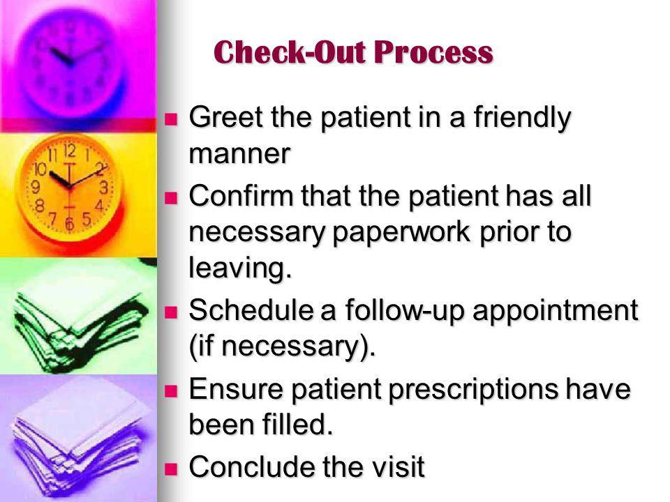 Check-Out Process Greet the patient in a friendly manner