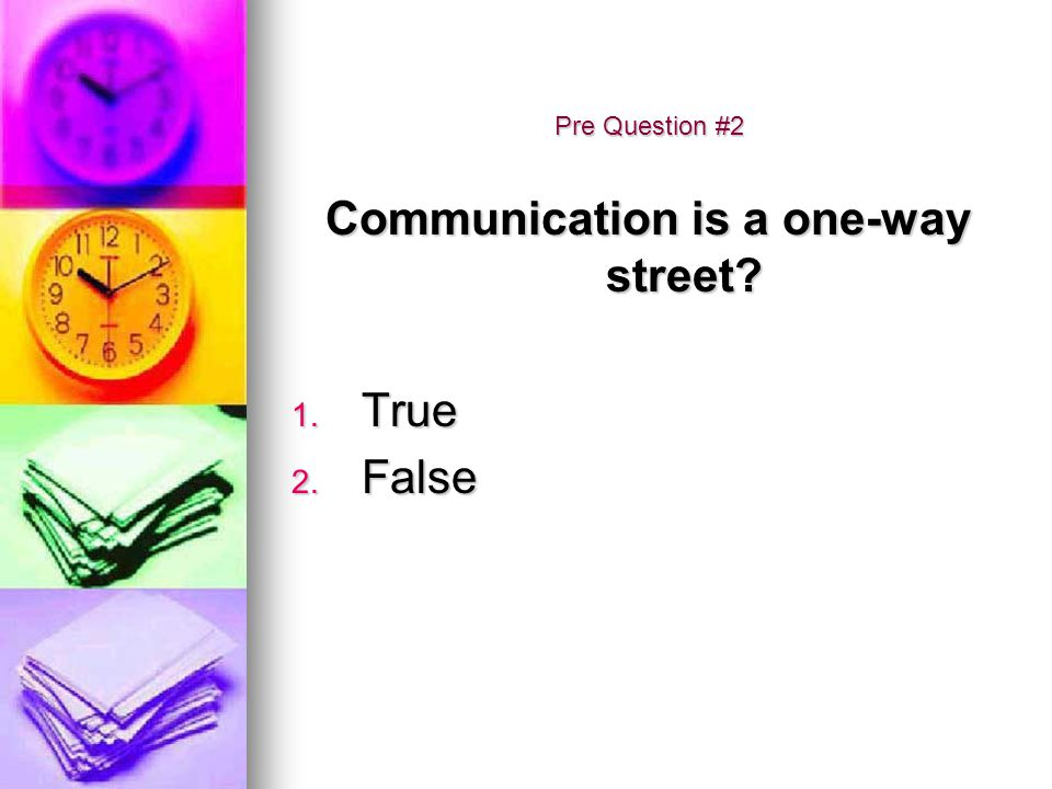 Communication is a one-way street