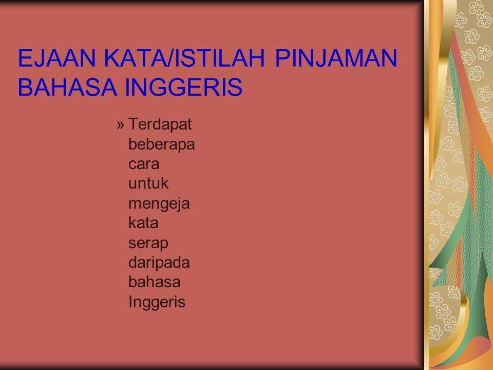 EJAAN KATA/ISTILAH PINJAMAN BAHASA INGGERIS