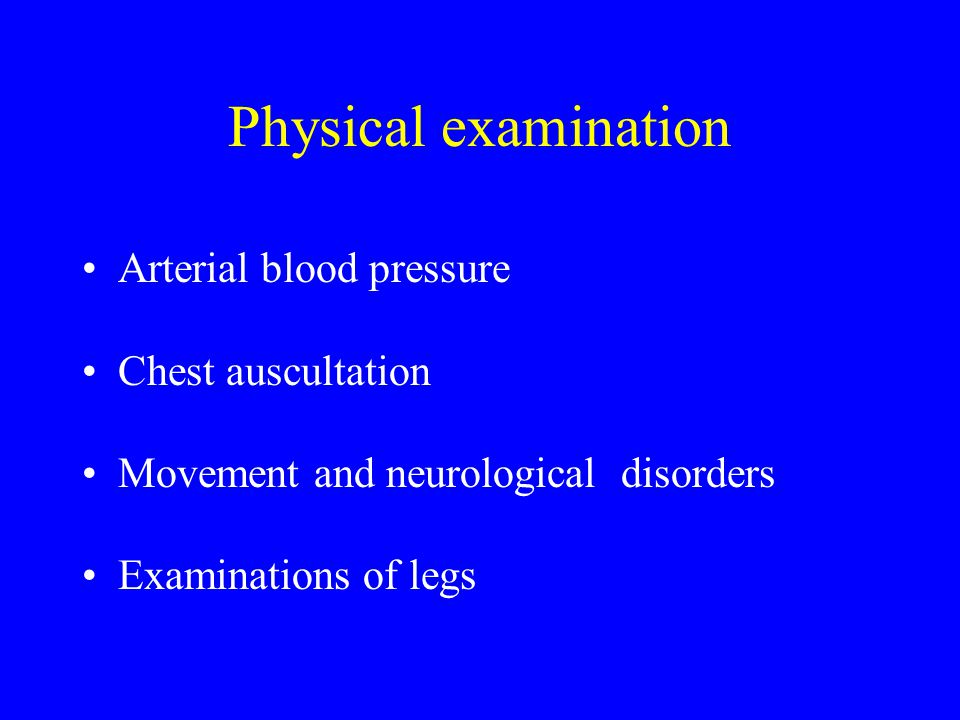 Physical examination Arterial blood pressure Chest auscultation