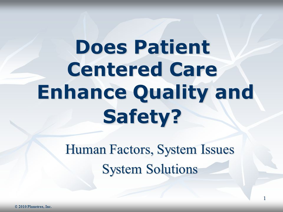 Does Patient Centered Care Enhance Quality and Safety