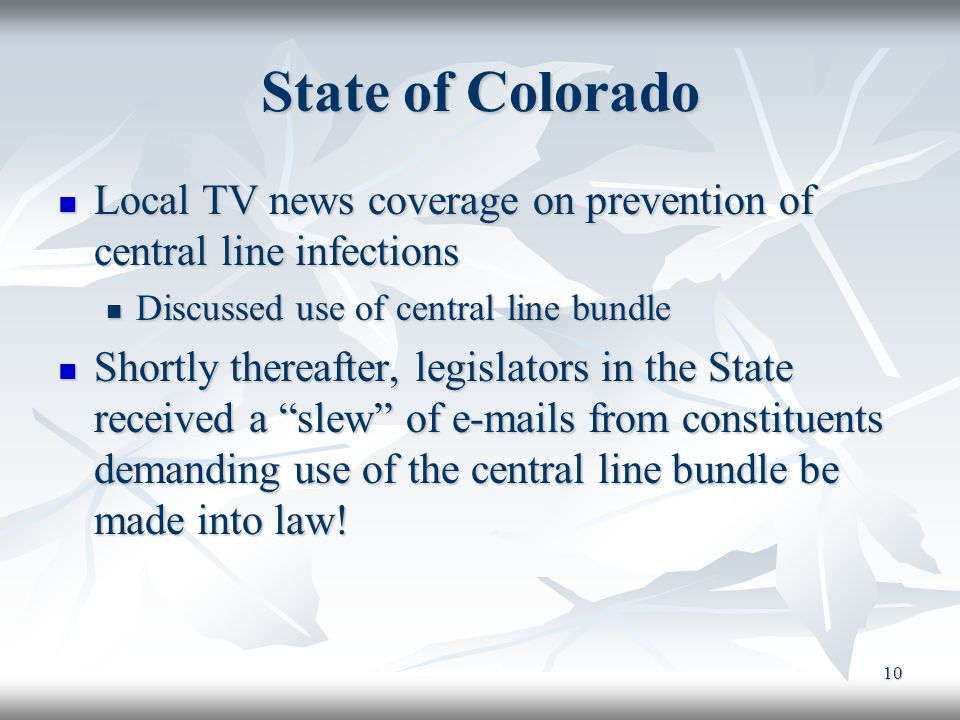 State of Colorado Local TV news coverage on prevention of central line infections. Discussed use of central line bundle.